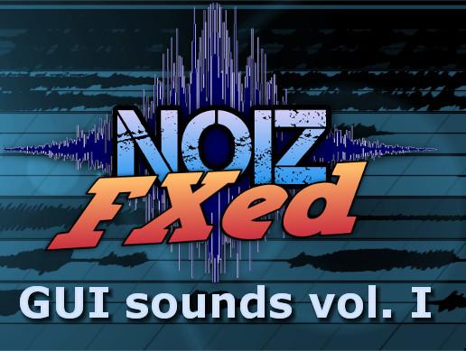 GUI Sounds Vol I - NoizFXed